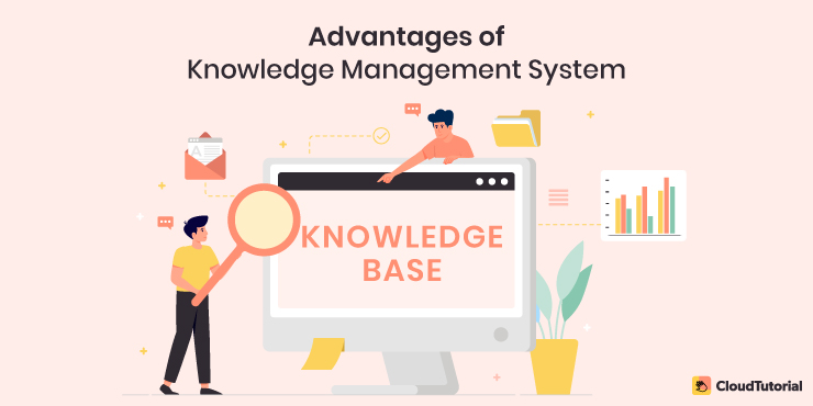 Advantages of Knowledge Management System