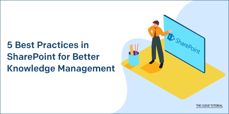 Best Practices in SharePoint for Better Knowledge Management