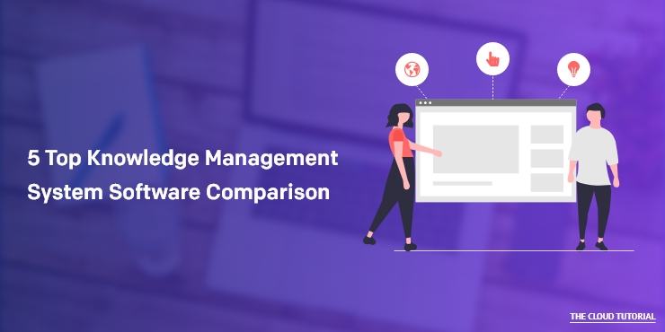 5 Top Knowledge Management System Software Comparison