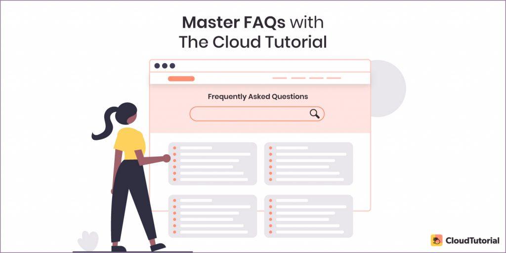 The Cloud Tutorial FAQs