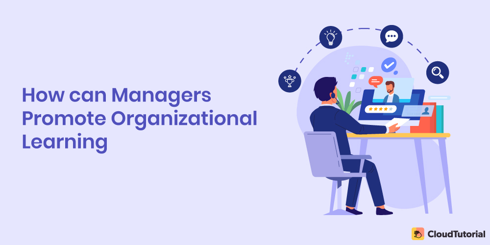 How can Managers Promote Organizational Learning