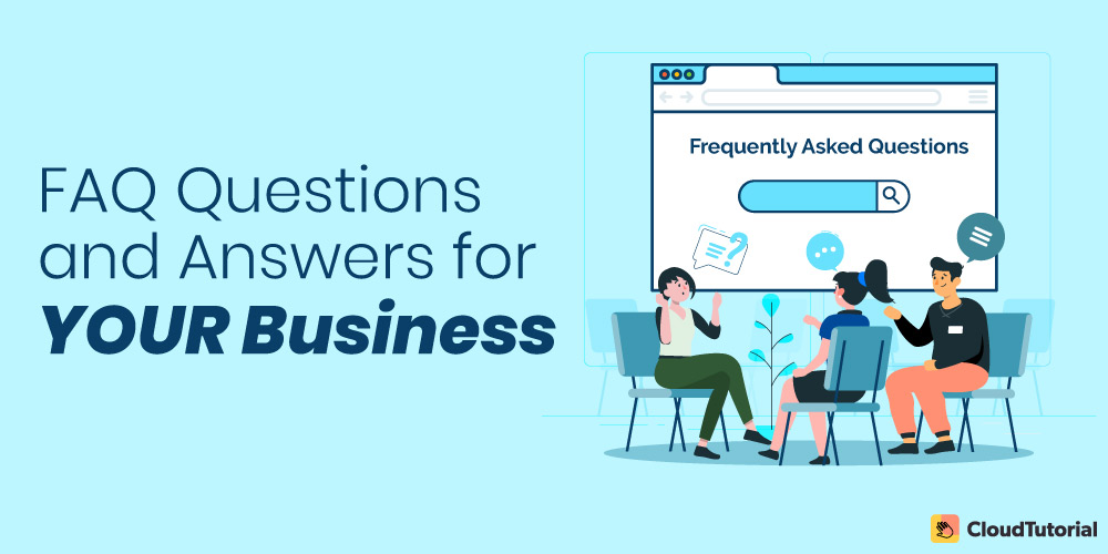 FAQ Questions and Answers for Your Business