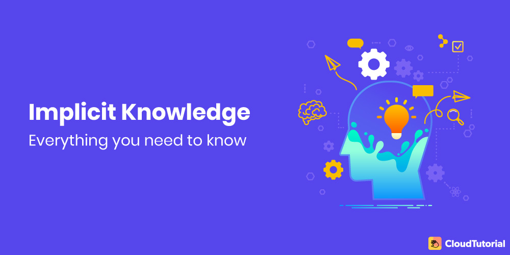 Implicit Knowledge: Everything you need to know