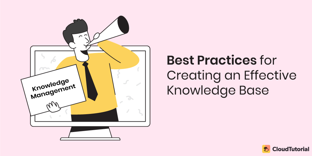 Best Practices for Creating an Effective Knowledge Base