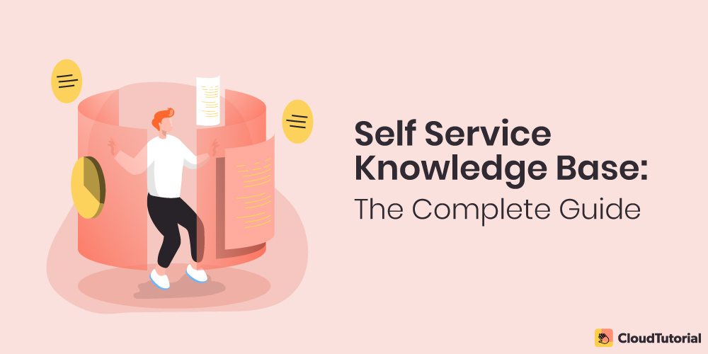 Self Service Knowledge Base - The Complete Guide