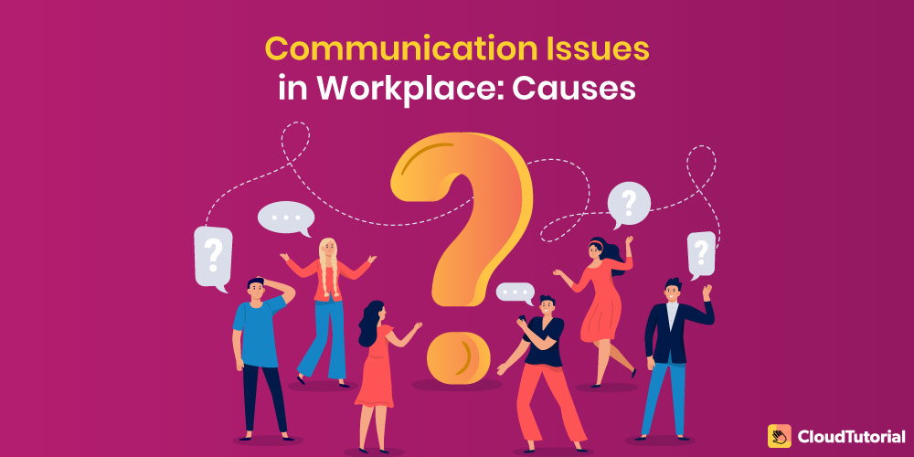 Avoiding Communication Issues in Workplace