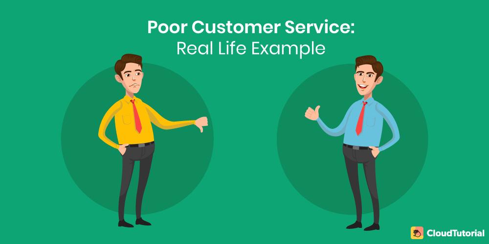 Poor Customer Service Example