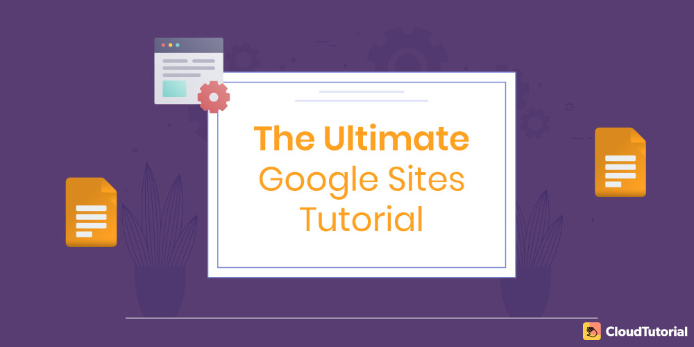 An ultimate google sites tutorial