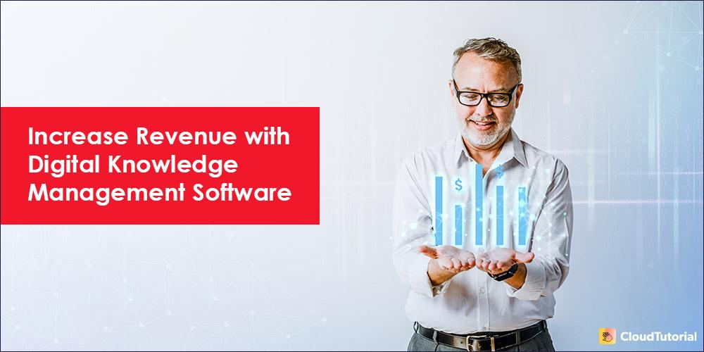 Digital Knowledge Management Elevate Business Revenue