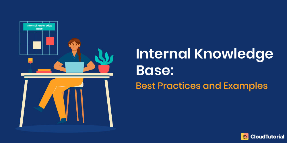 Internal Knowledge Base Examples and Best Practices