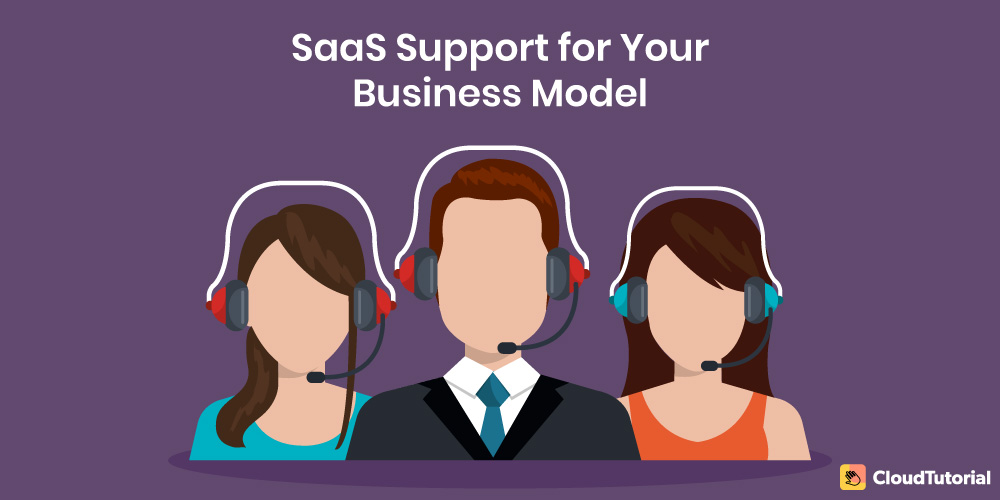 SaaS support for your business model