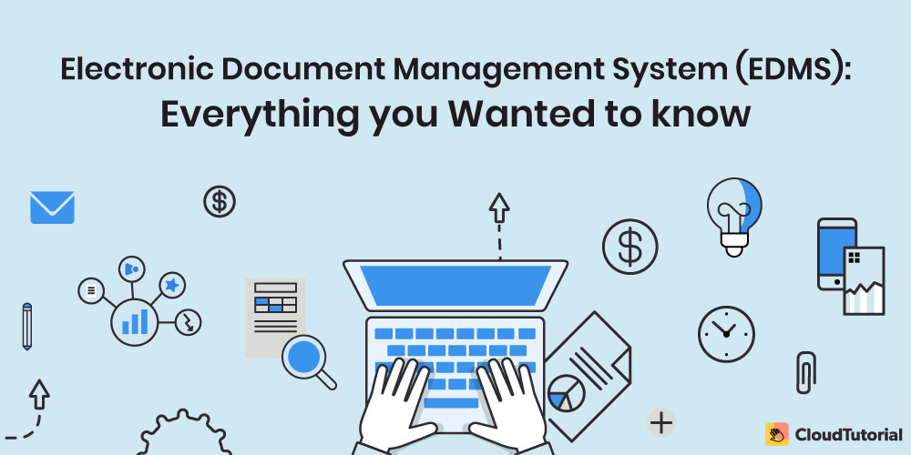 complete guide on EDMS (electronic document management system)