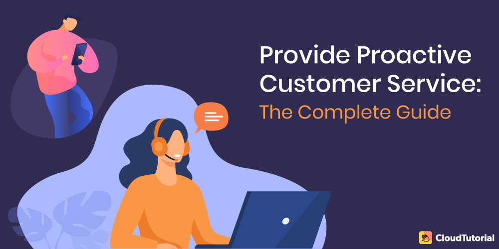 complete guide on proactive customer service