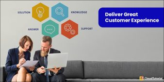 Deliver Great Customer Experience