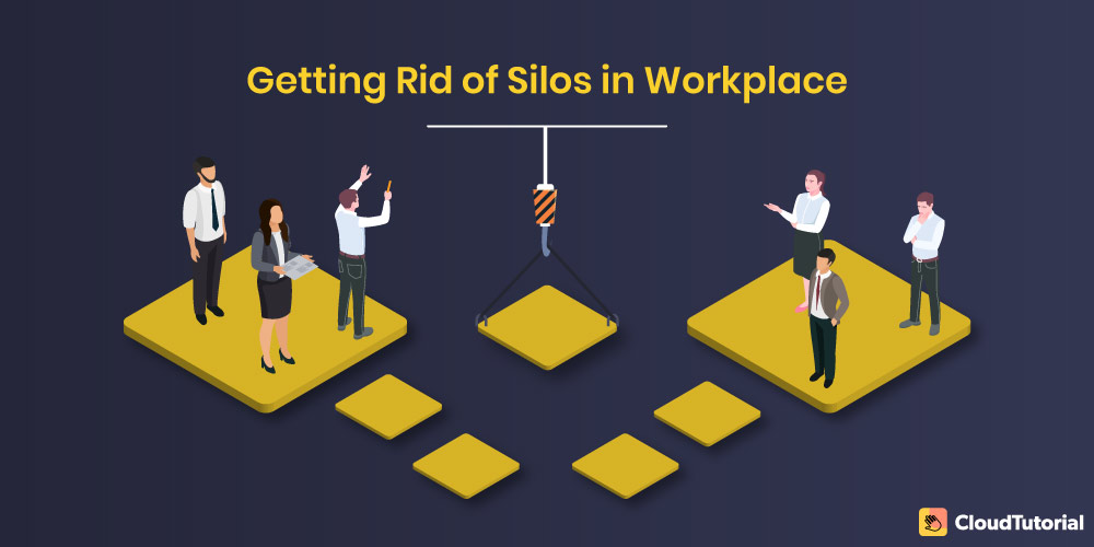 getting rid of silos in the workplace
