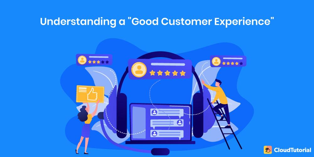 understanding good customer experience