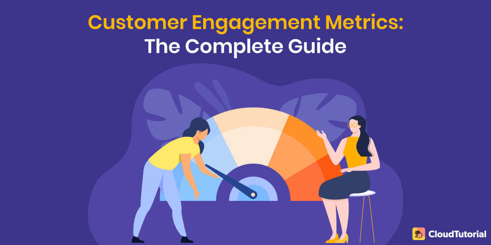 Complete Guide - Customer Engagement Metrics