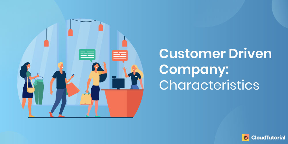 Customer Driven Company Characteristics