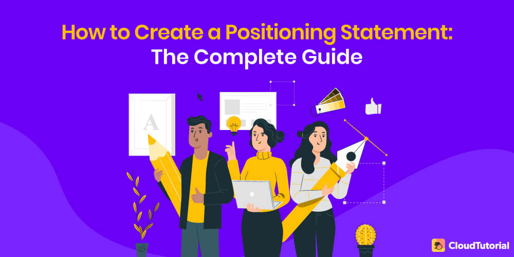 How to Create Positioning Statement?