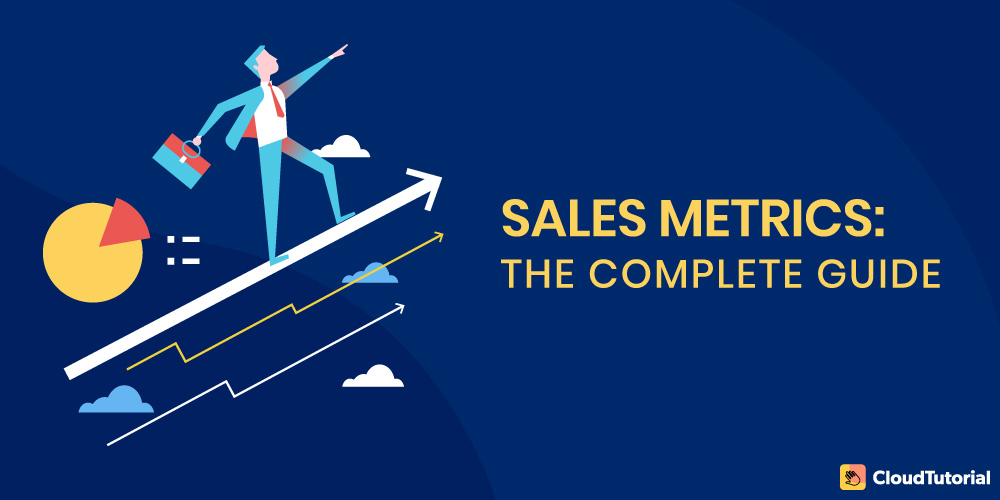 Complete guide on sales metrics