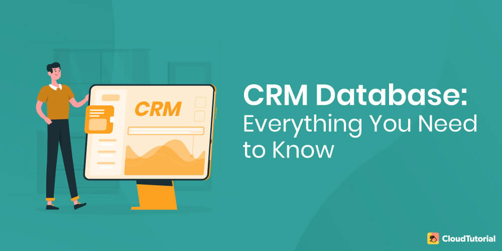 Everything You Need to Know about CRM Database?