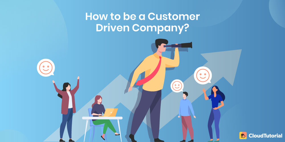 How to be a customer driven company?