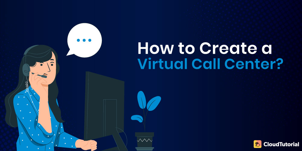 How to start Virtual Call Center