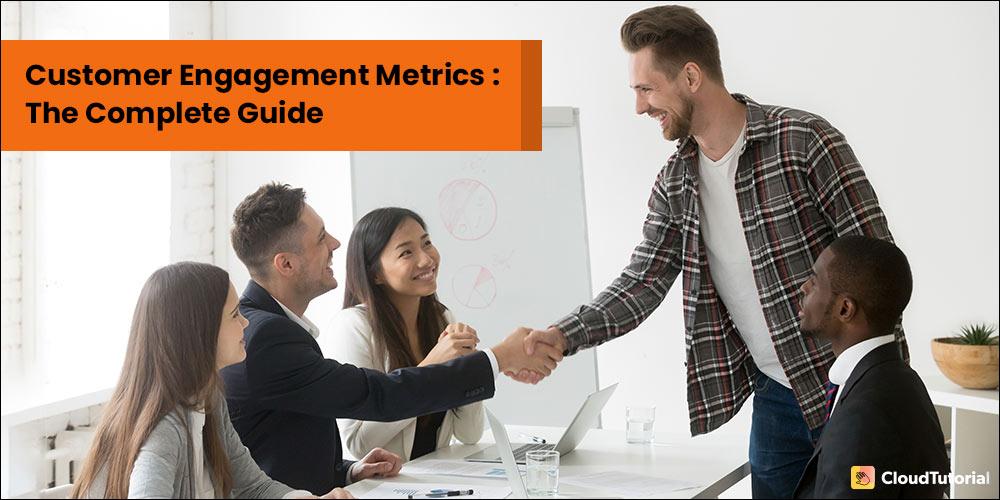 Complete Guide - Customer Engagement Metrics