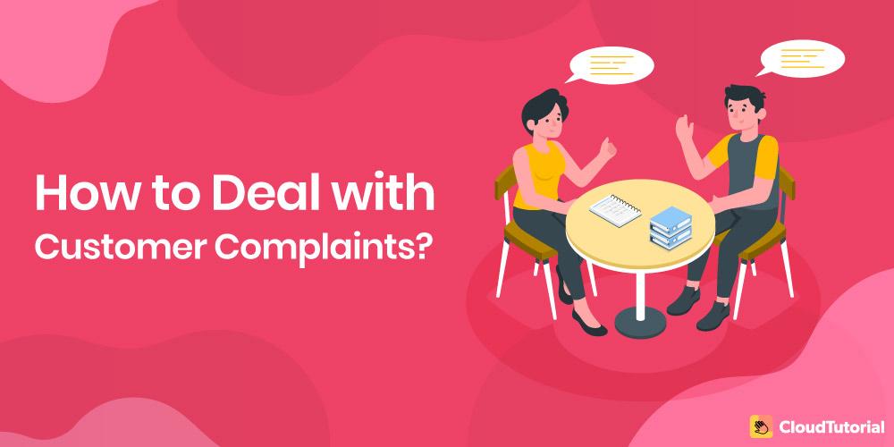 10 Ways to Handle Customer Complaints