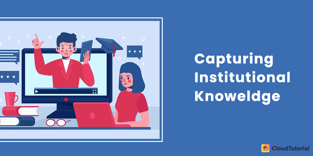 How to Capture Institutional Knowledge?