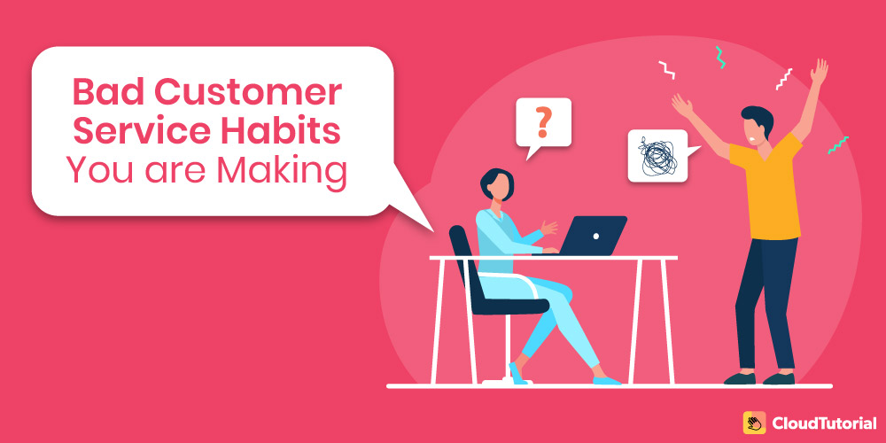 Bad Customer Service Habits