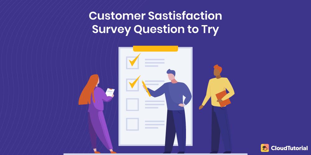 Customer Satisfaction Surveys Questions
