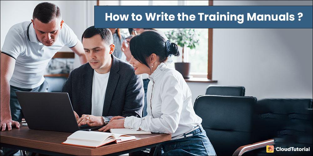 Steps to Write a Training Manual