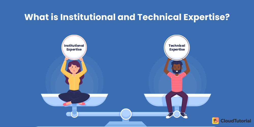 Understanding Institutional and Technical Expertise