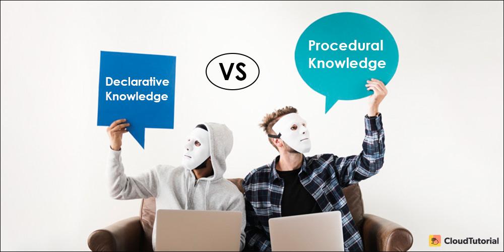declarative vs procedural knowledge