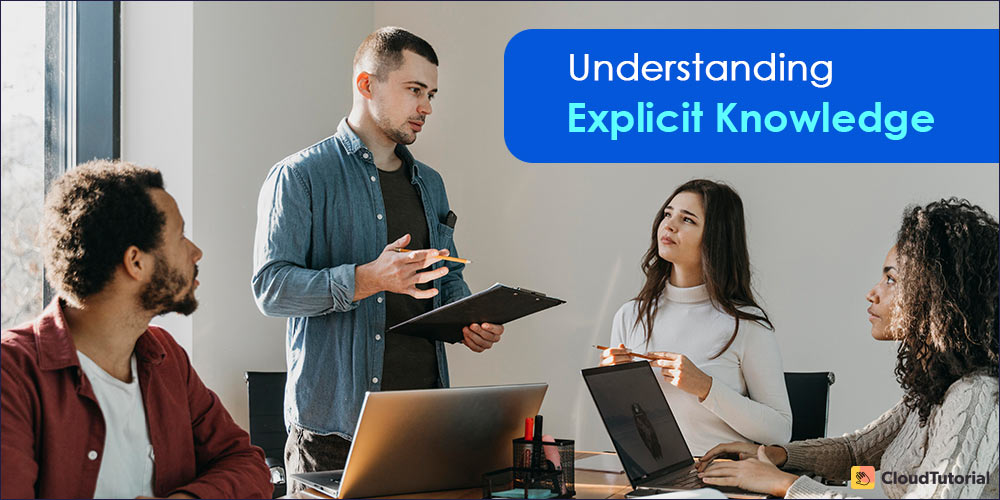 What is Explicit Knowledge?
