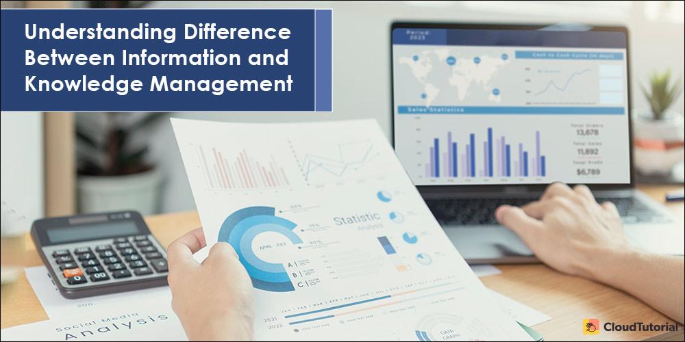 Understanding Information and Knowledge Management