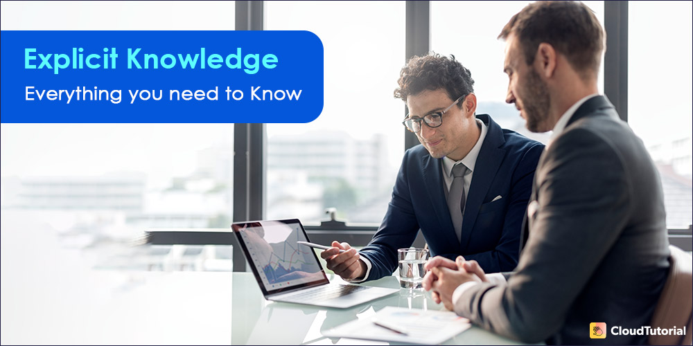 Different Types of Knowledge: Explicit Knowledge
